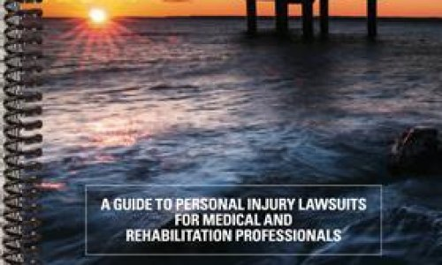 2015-16 Guide to Personal Injury Lawsuits for Medical and Rehabilitation Professionals.